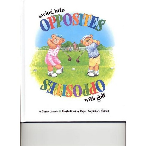Swing Into Opposites with Golf - by  Susan Greene (Hardcover) - image 1 of 1