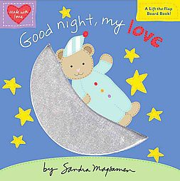 Good Night, My Love ( Padded Cloth Covers With Lift-the-flaps)(Board)by Sandra Magsamen
