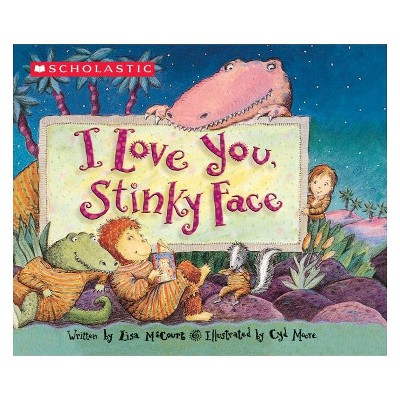 I Love You Stinky Face (Board Book)(Lisa McCourt)