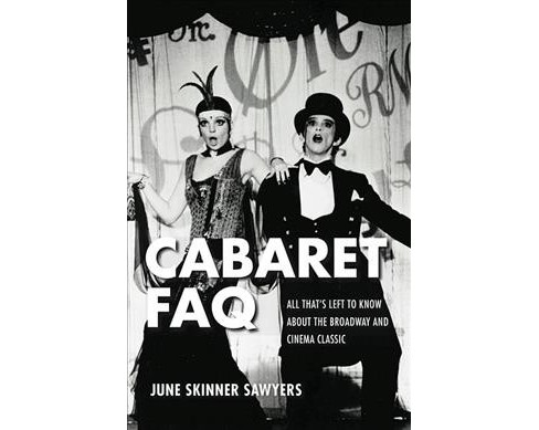 Cabaret FAQ : All That's Left to Know About the Broadway and Cinema Classic -  (Paperback) - image 1 of 1