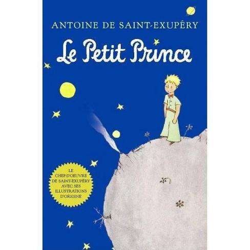 Le Petit Prince (French) - By Antoine De Saint-Exupéry (Paperback) : Target