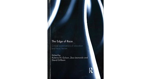 Edge of Race : Critical Examinations of Education and Race/Racism (Hardcover) - image 1 of 1