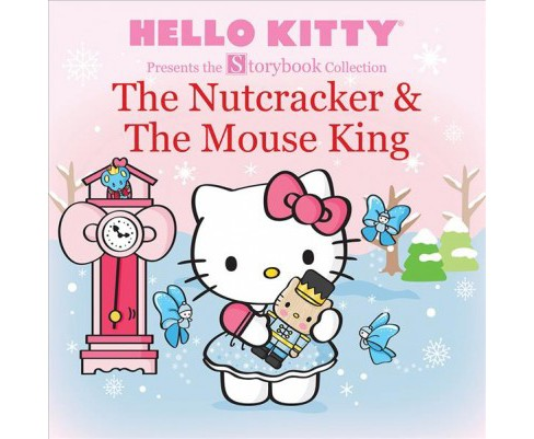 Nutcracker & The Mouse King -  Reprint (Hello Kitty Storybook Collection) (Paperback) - image 1 of 1