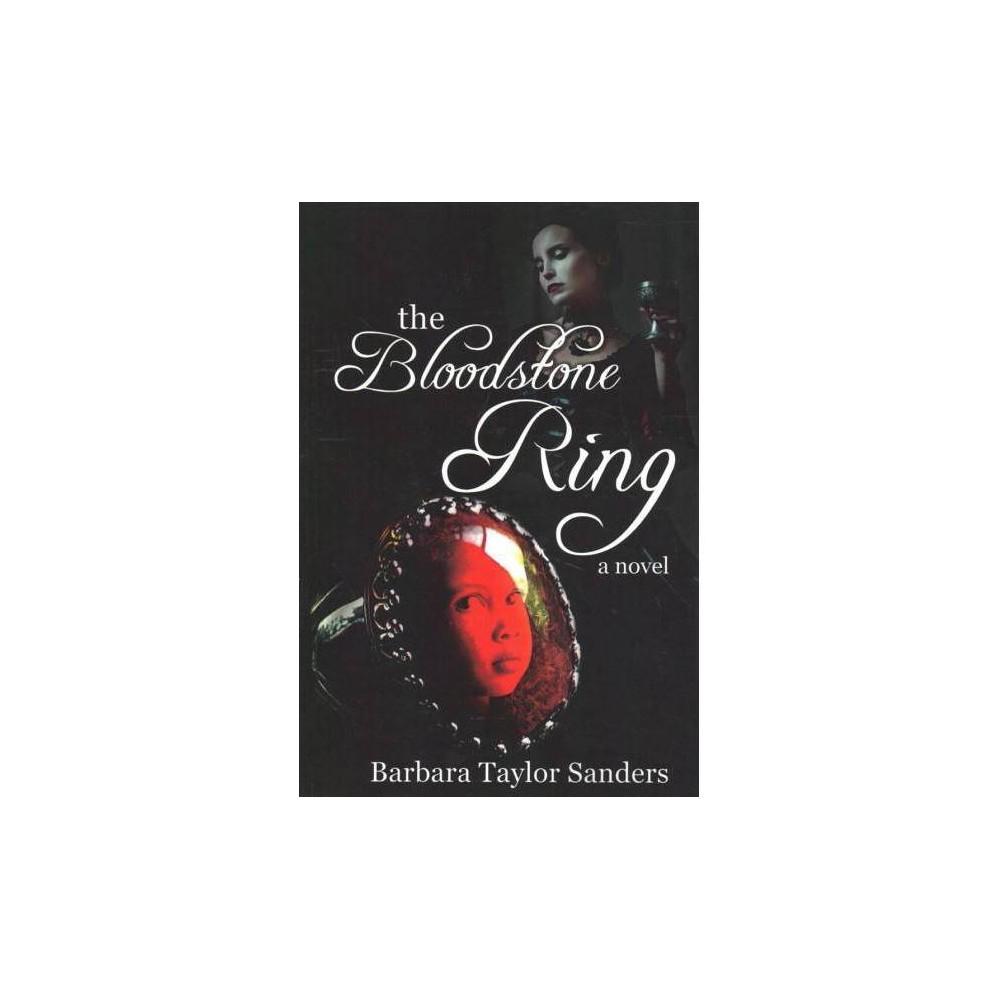 Bloodstone Ring - by Barbara Taylor Sanders (Paperback)