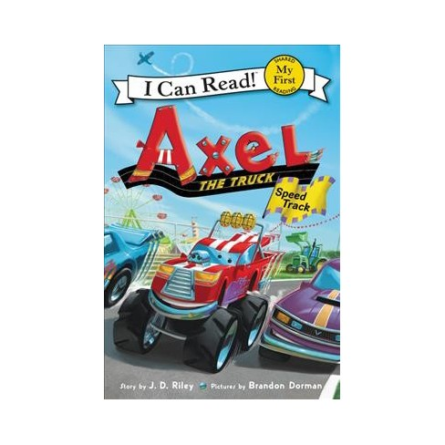 Axel the Truck: Speed Track - (My First I Can Read) by  J D Riley (Paperback) - image 1 of 1