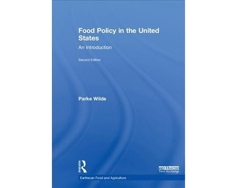 Food Policy in the United States : An Introduction -  by Parke Wilde (Hardcover) - image 1 of 1