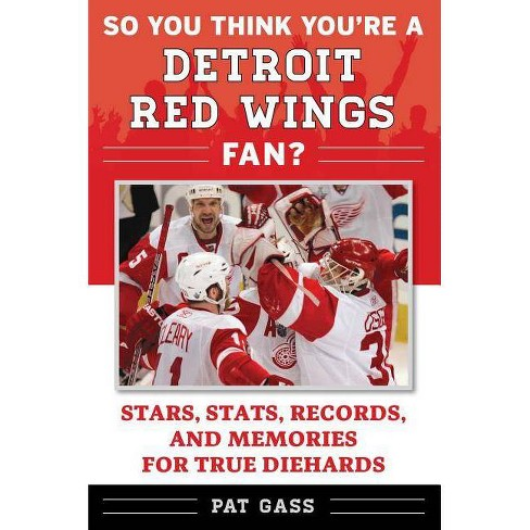 So You Think You're a Detroit Red Wings Fan? - (So You Think You're a Team Fan) by  Pat Gass (Paperback) - image 1 of 1