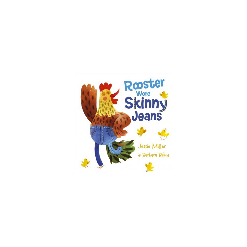 Rooster Wore Skinny Jeans - by Jessie Miller (School And Library)