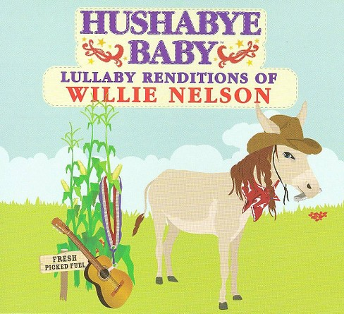 Hushabye baby - Lullaby renditions of willie nelson (CD) - image 1 of 2