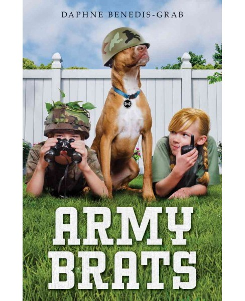 Army Brats -  by Daphne Benedis-Grab (Hardcover) - image 1 of 1