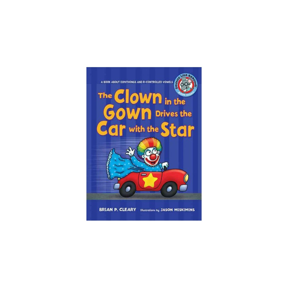 #8 the Clown in the Gown Drives the Car ( Sounds Like Reading) (Paperback) #8 the Clown in the Gown Drives the Car ( Sounds Like Reading) (Paperback)