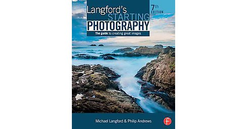 Langford's Starting Photography : The guide to creating great images (Revised) (Paperback) (Michael - image 1 of 1