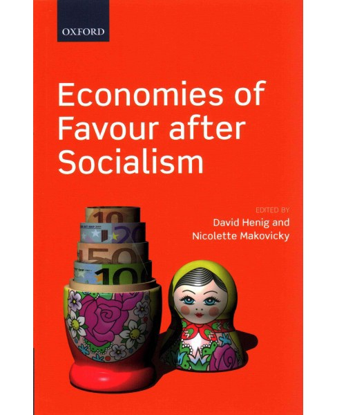 Economies of Favour after Socialism (Hardcover) - image 1 of 1