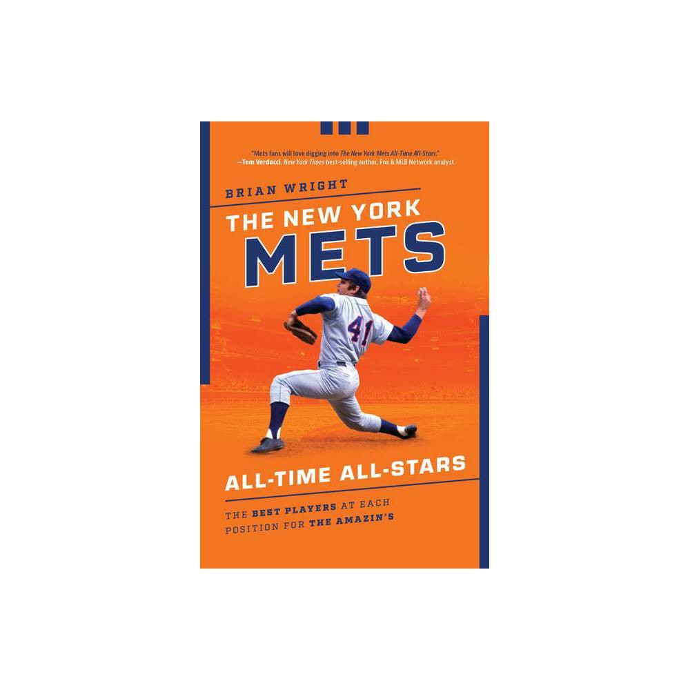 The New York Mets All Time All Stars By Brian Wright Paperback