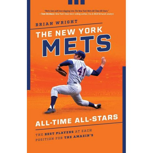 The New York Mets All-Time All-Stars - by  Brian Wright (Paperback) - image 1 of 1