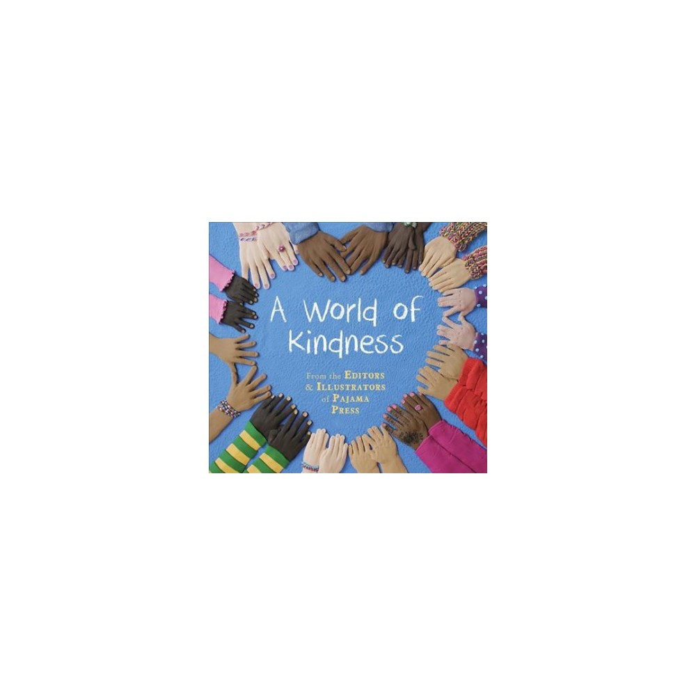 World of Kindness - by Ann Featherstone (School And Library)