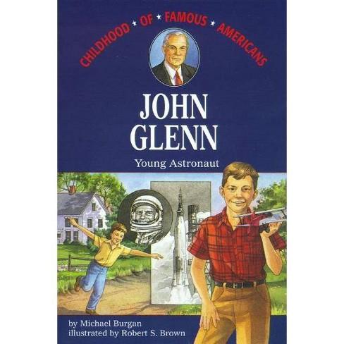 John Glenn - (Childhood of Famous Americans (Paperback)) by  Michael Burgan (Paperback) - image 1 of 1