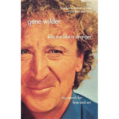 Kiss Me Like a Stranger - by  Gene Wilder (Paperback) - image 1 of 1