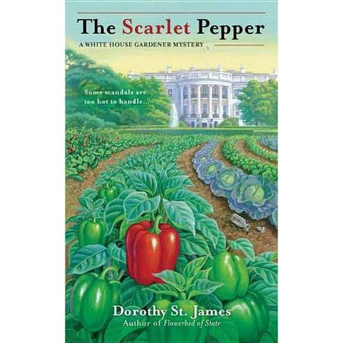 The Scarlet Pepper - (White House Gardener Mystery) by Dorothy St James  (Paperback)
