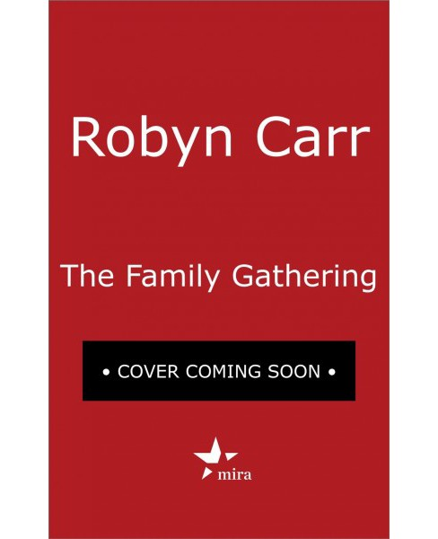 Family Gathering -  by Robyn Carr (Hardcover) - image 1 of 1