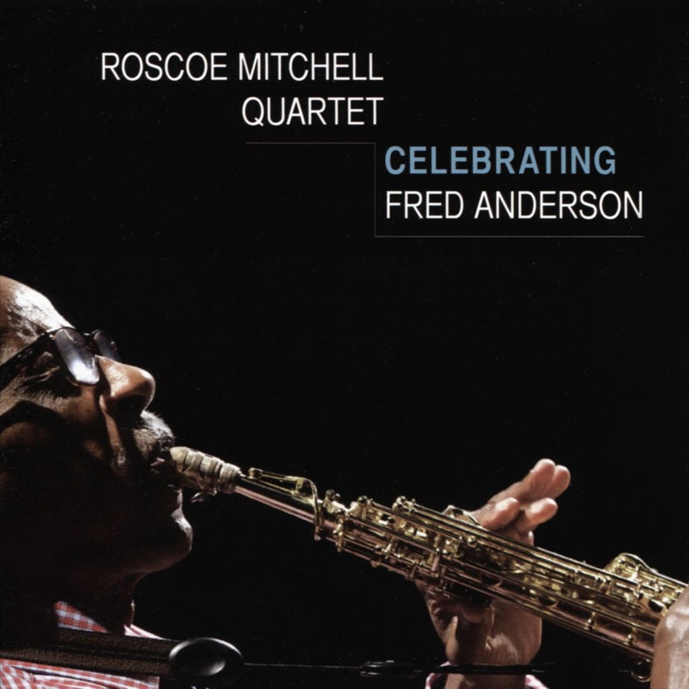 Roscoe Mitchell - Celebrating Fred Anderson (CD)