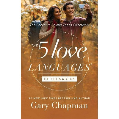 The 5 Love Languages of Teenagers - by  Gary Chapman (Paperback)