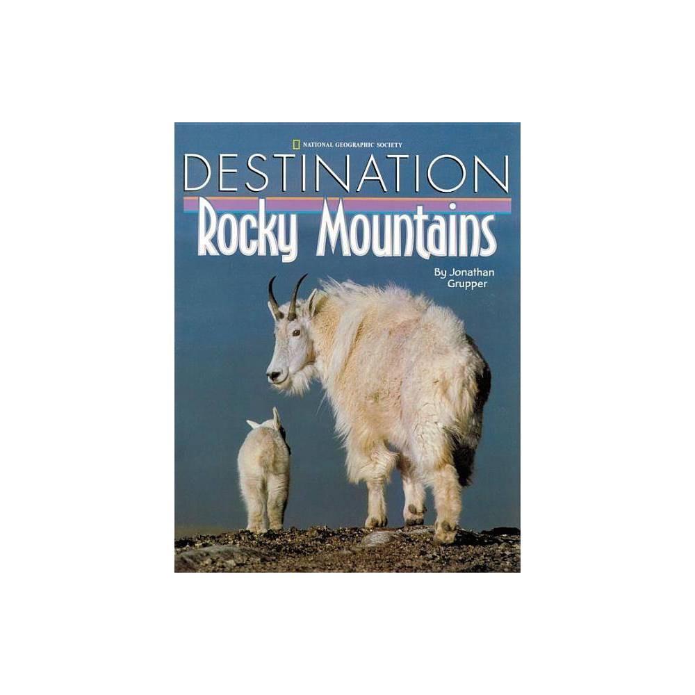 Best Destination Rocky Mountains Destination Hardcover By Jonathan Grupper Hardcover