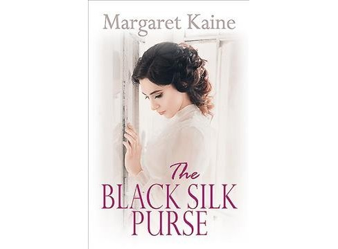Black Silk Purse -  Reprint by Margaret Kaine (Paperback) - image 1 of 1