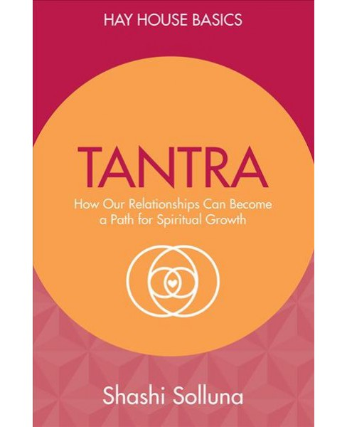 Tantra : Discover the Path from Sex to Spirit (Paperback) (Shashi Solluna) - image 1 of 1