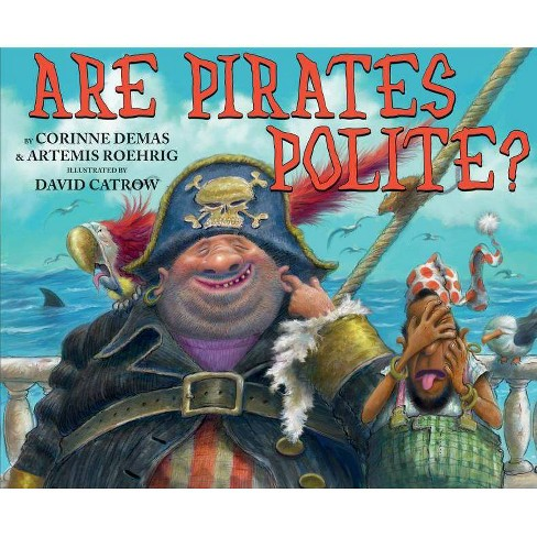Are Pirates Polite? - by  Corinne Demas & Artemis Roehrig (Hardcover) - image 1 of 1