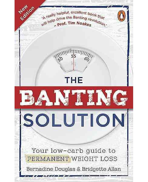 Banting Solution : Your Low-carb Guide to Permanent Weight Loss (New) (Paperback) (Bernadine Douglas) - image 1 of 1