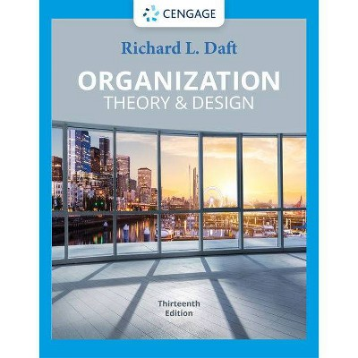 Organization Theory Design 13th Edition By Richard L Daft Hardcover Target