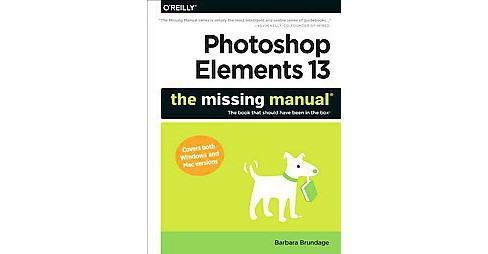 Photoshop Elements 13 ( The Missing Manual) (Paperback) - image 1 of 1
