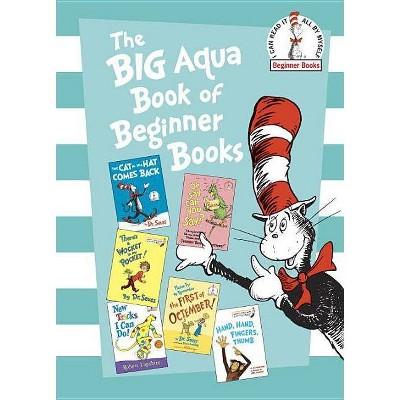 The Big Aqua Book of Beginner Books - (Beginner Books(r)) by Robert Lopshire & Al Perkins (Hardcover)