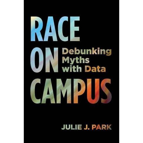 Race on Campus - by  Julie J Park (Paperback) - image 1 of 1