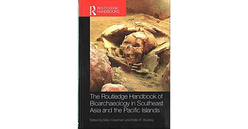 Routledge Handbook of Bioarchaeology in Southeast Asia and the Pacific Islands (Hardcover) - image 1 of 1