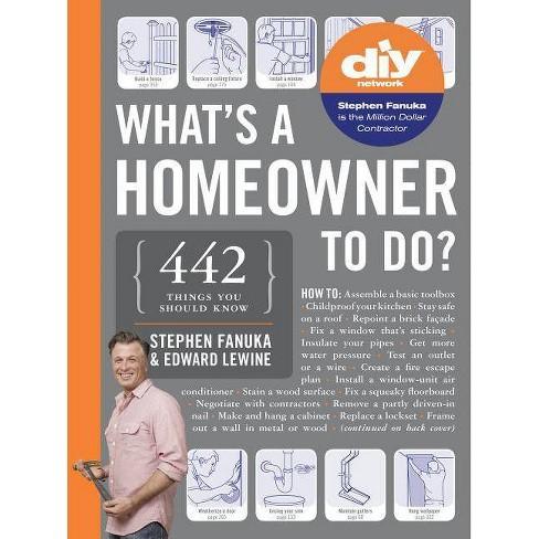 What's a Homeowner to Do? - (This Is a What's a ...to Do? Book) by  Stephen Fanuka & Edward Lewine - image 1 of 1