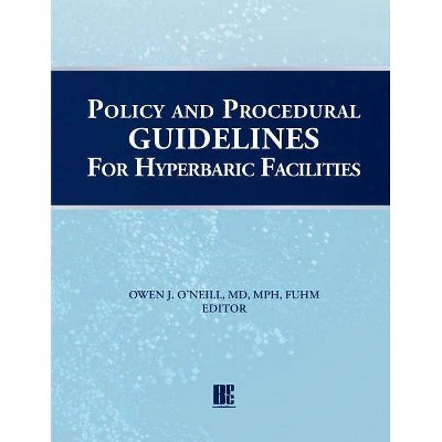 Policy and Procedural Guidelines for Hyperbaric Facilities - by  Owen J O'Neill (Paperback)