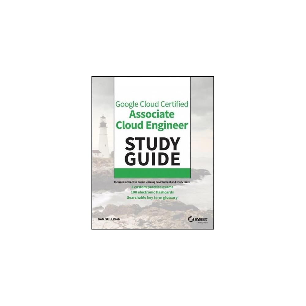Official Google Cloud Certified Associate Cloud Engineer Study Guide - Pap/Psc ST by Dan Sullivan