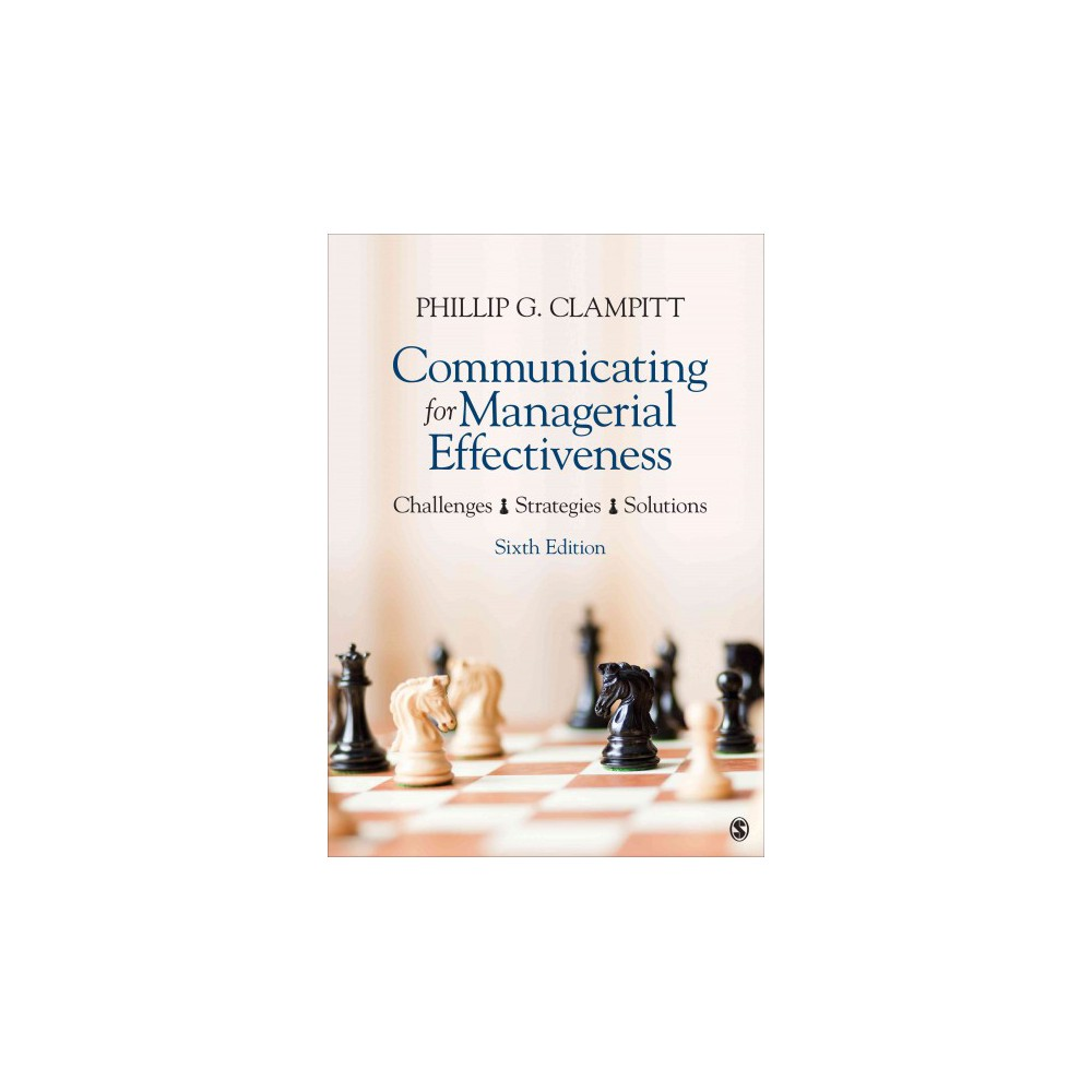 Communicating for Managerial Effectiveness : Challenges | Strategies | Solutions (Paperback) (Phillip G.