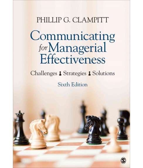 Communicating for Managerial Effectiveness : Challenges | Strategies | Solutions (Paperback) (Phillip G. - image 1 of 1