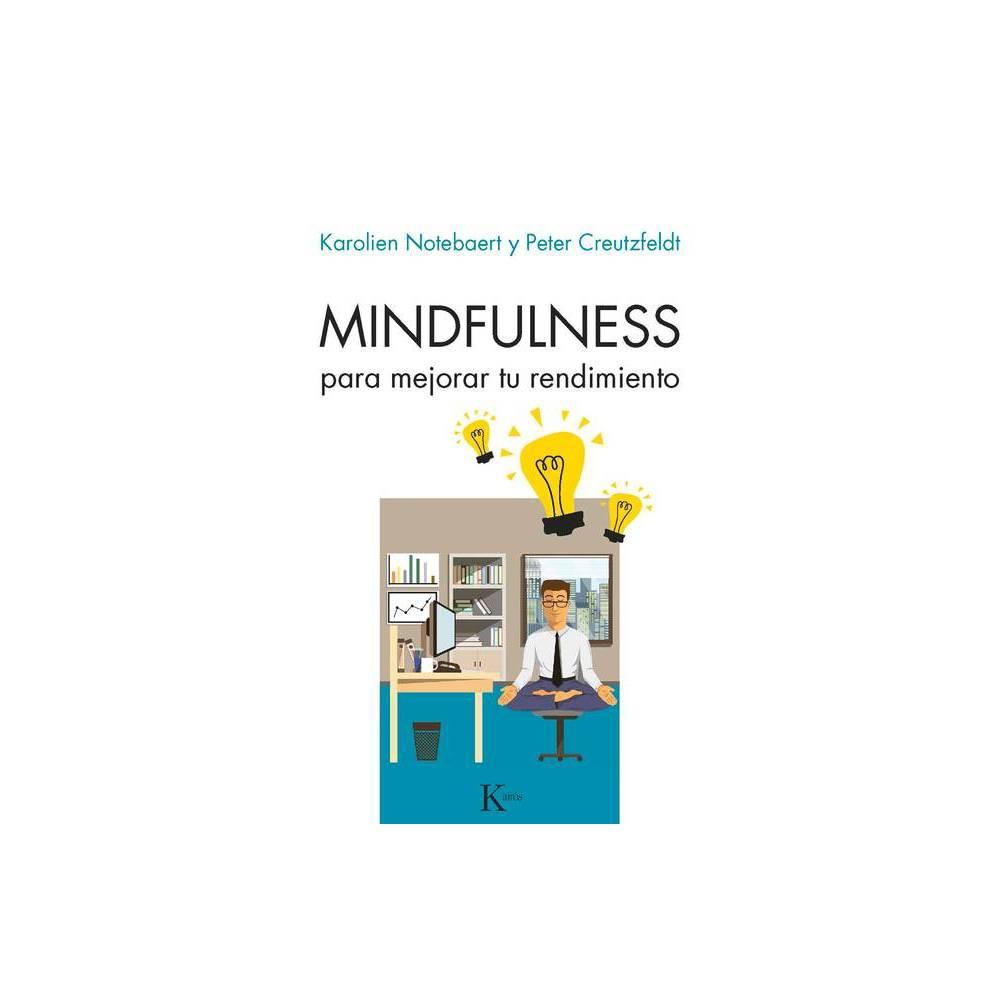 Mindfulness Para Mejorar Tu Rendimiento By Peter Creutzfeldt Karolien Notebaert Paperback