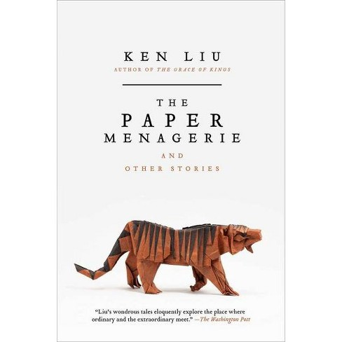 The Paper Menagerie and Other Stories - by  Ken Liu (Paperback) - image 1 of 1