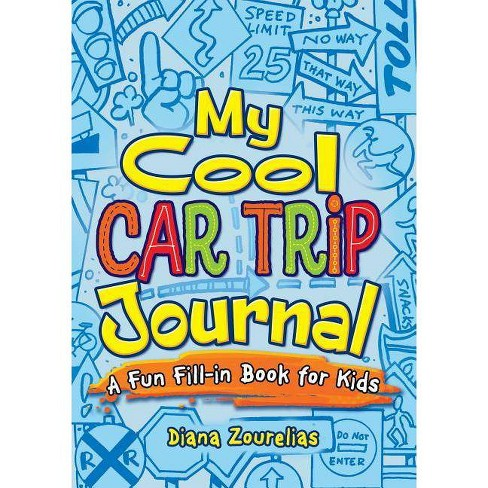 My Cool Car Trip Journal - (Dover Children's Activity Books) by  Diana Zourelias (Paperback) - image 1 of 1