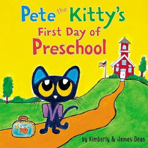 Pete the Kitty's First Day of Preschool -  BRDBK by James Dean & Kimberly  Dean (Hardcover) - image 1 of 1