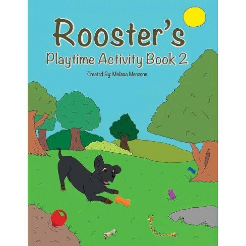 Rooster's Playtime Activity Book 2 - by  Melissa Menzone (Paperback) - image 1 of 1