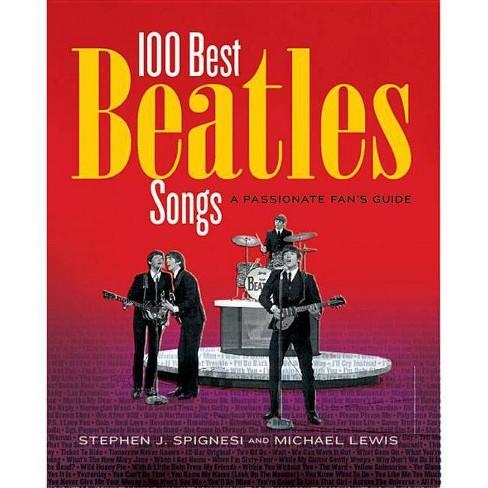 100 Best Beatles Songs - by  Michael Lewis & Stephen J Spignesi (Paperback) - image 1 of 1