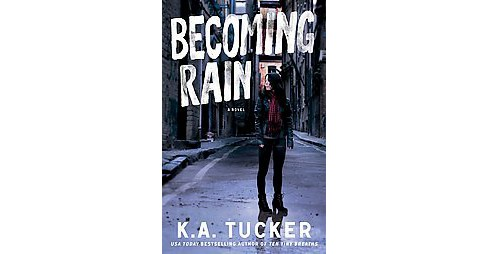 Becoming Rain (Paperback) (K. A. Tucker) - image 1 of 1