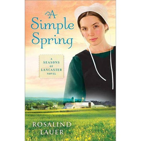 A Simple Spring - (Seasons of Lancaster) by  Rosalind Lauer (Paperback) - image 1 of 1