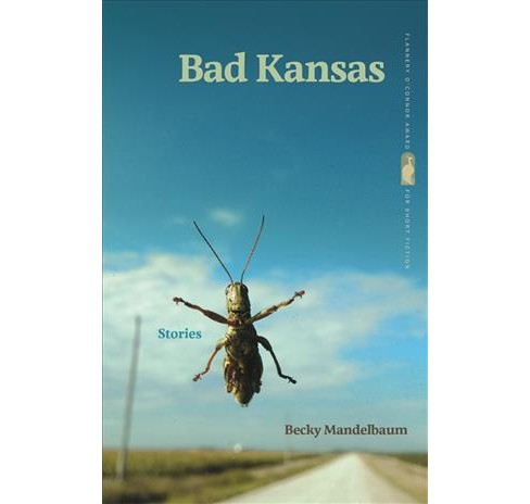 Bad Kansas : Stories (Paperback) (Becky Mandelbaum) - image 1 of 1